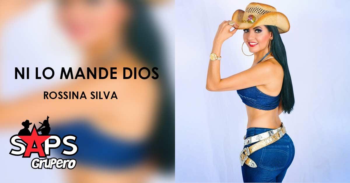 Rossina Silva - Ni Lo Mande Dios