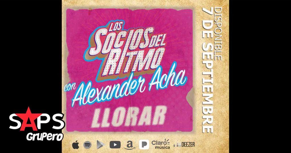 Los Socios del Ritmo, Alexander Acha, Llorar