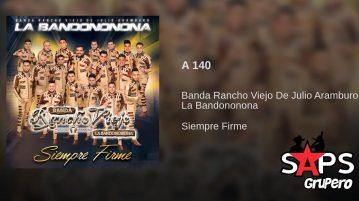 Banda Rancho Viejo, A 140