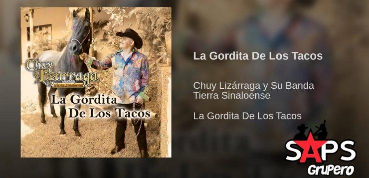 Chuy Lizárraga - La Gordita De Los Tacos