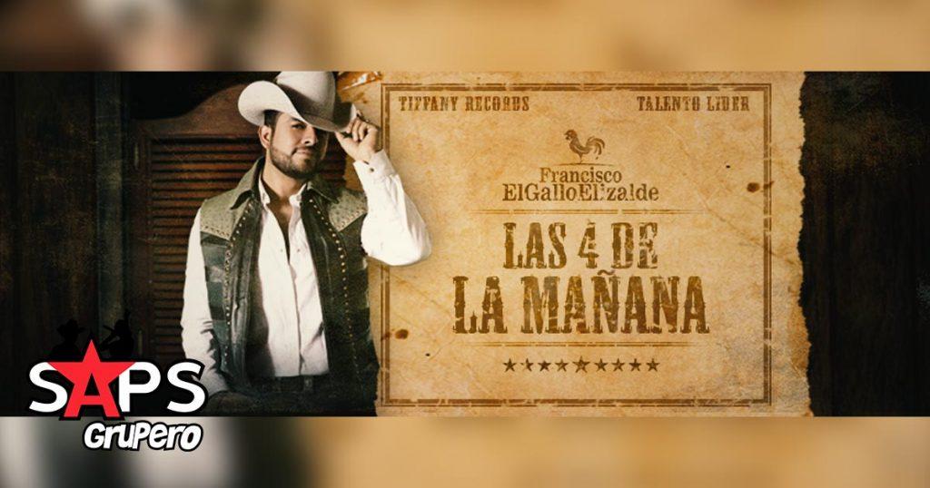 Francisco El Gallo Elizalde, Las 4 De La Mañana