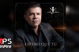 Jorge Medina, Espero Que Tú