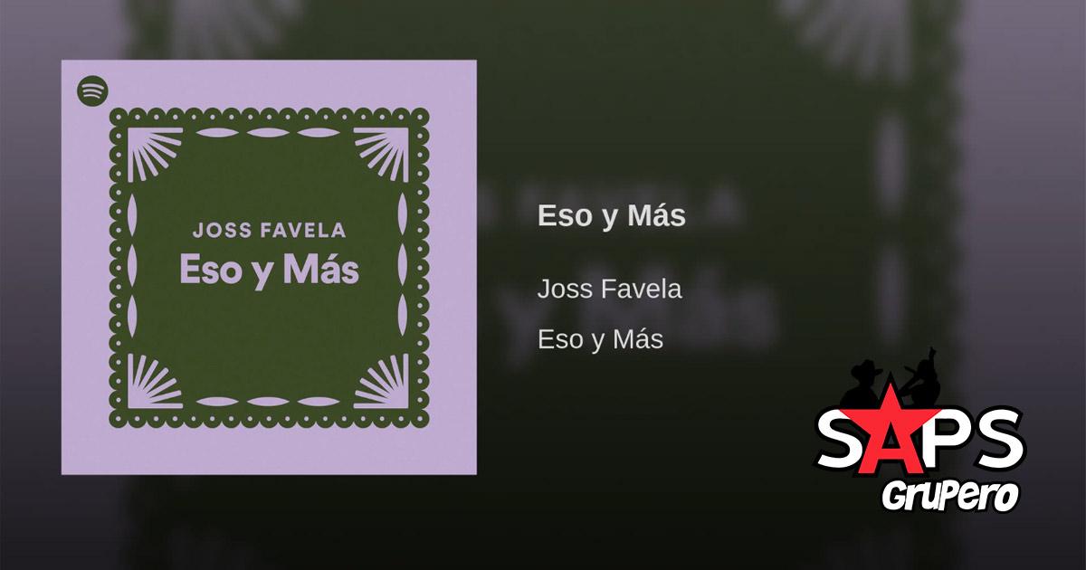 Joss Favela, Eso Y Más