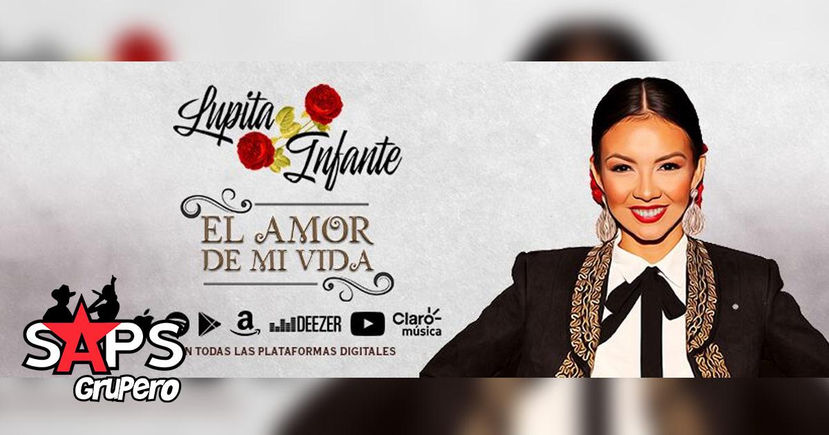 Lupita Infante, El Amor De Mi Vida