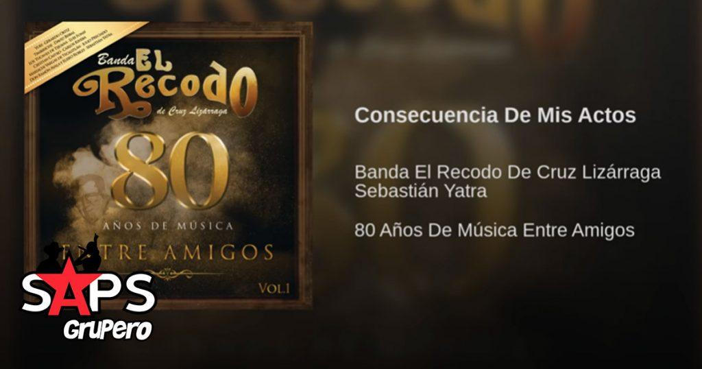 Banda El Recodo, Sebastián Yatra, Consecuencia De Mis Actos