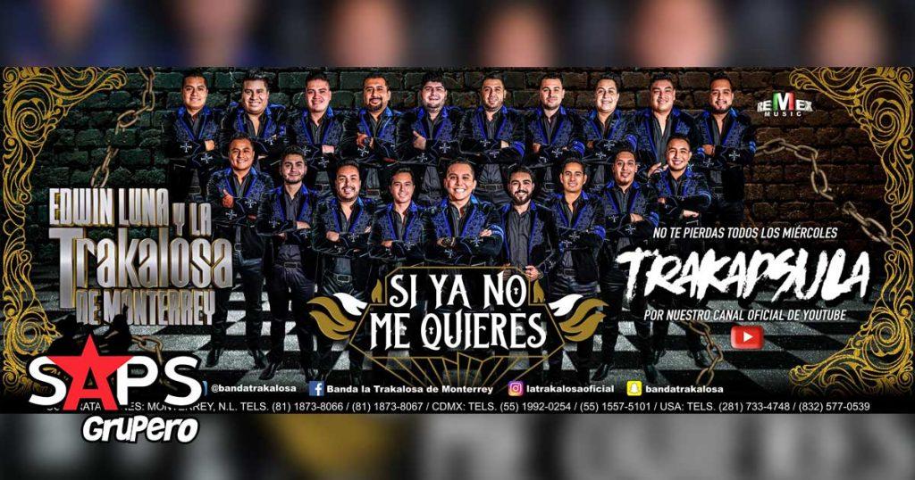Edwin Luna y La Trakalosa de Monterrey, Si Ya No Me Quieres