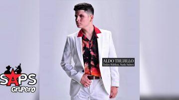 Aldo Trujillo, Todos Hablan Nada Saben