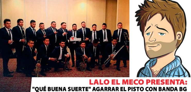 Lalo El Meco, Banda BG