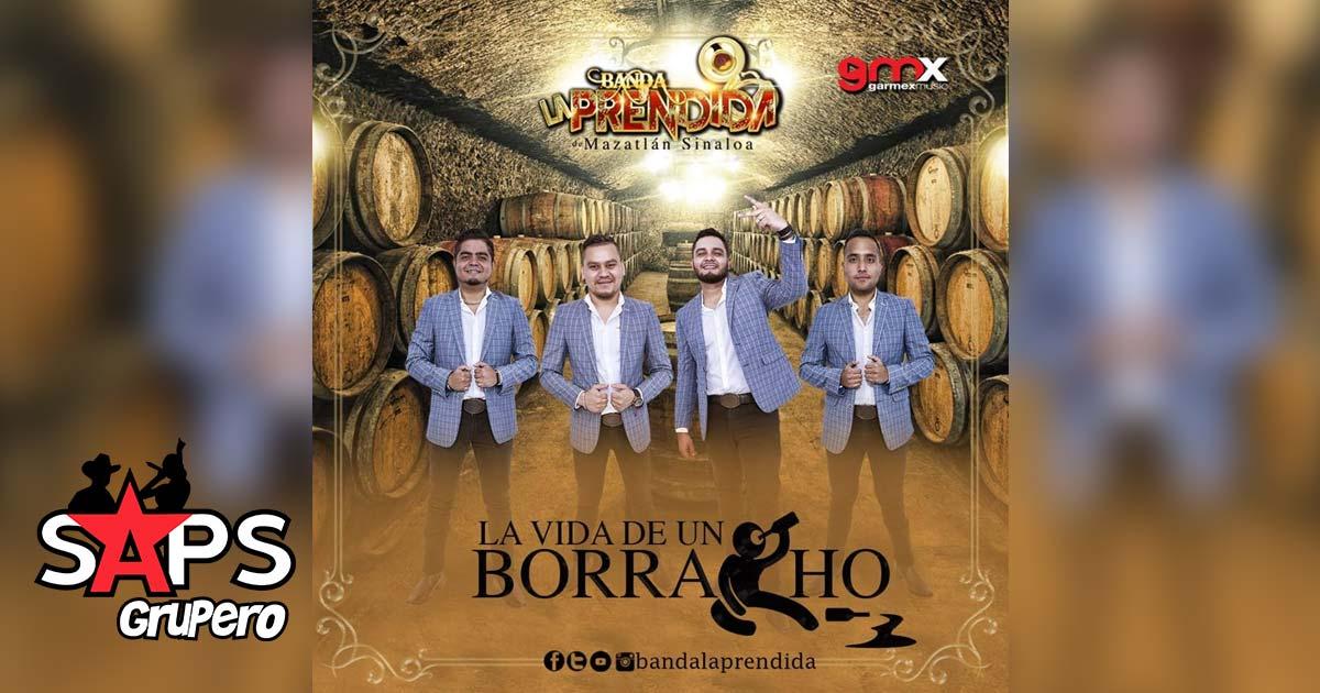 Banda La Prendida de Mazatlan Sinaloa, La Vida De Un Borracho