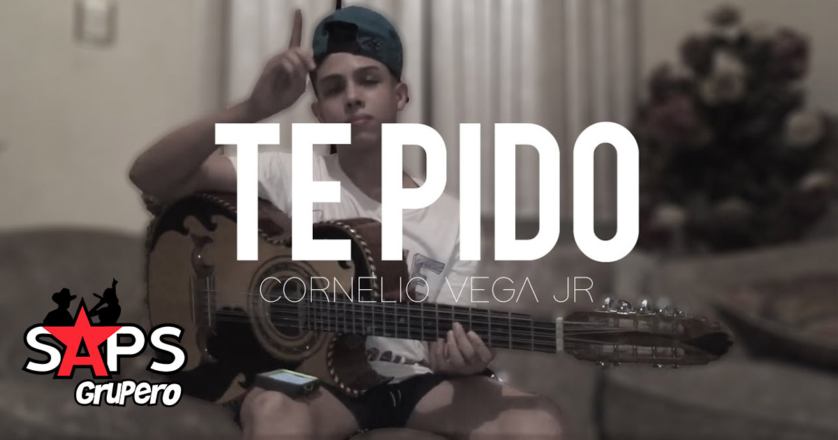 Cornelio Vega Jr y Su Dinastía, TE PIDO