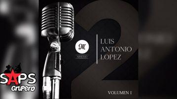 Luis Antonio López El Mimoso, QUE NO SE TE SALGA MI NOMBRE