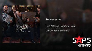 Luis Alfonso Partida El Yaki, Te Necesito