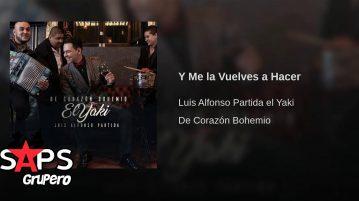 Luis Alfonso Partida El Yaki, Y Me La Vuelves A Hacer