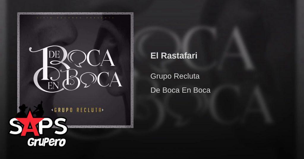 Grupo Recluta, El Rastafari