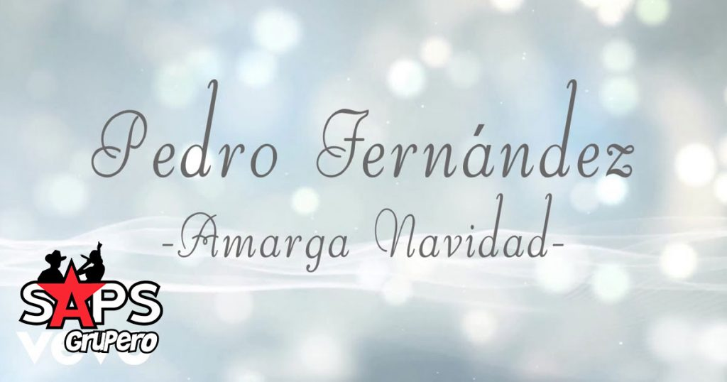 Pedro Fernández, AMARGA NAVIDAD