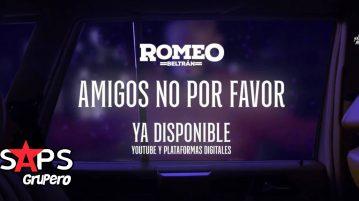 Romeo Beltran, Amigos No Por Favor