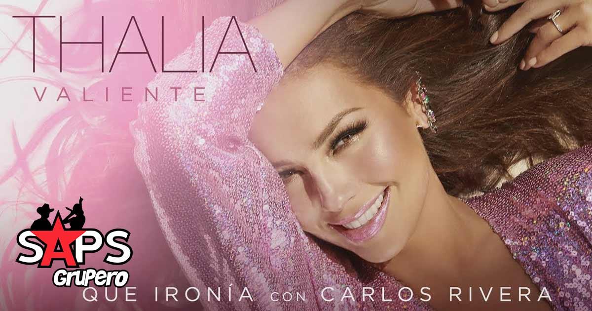 Thalía, Carlos Rivera, Que Ironía