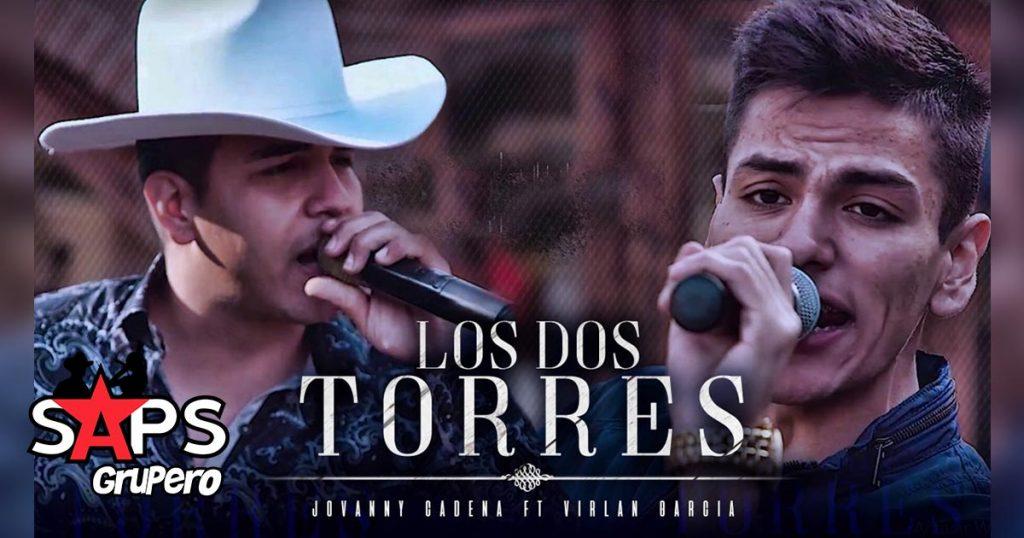 Virlan Garcia y Jovanny Cadena y Su Estilo Privado, Los Dos Torres