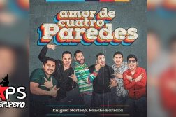 Enigma Norteño - Pancho Barraza, AMOR DE CUATRO PAREDES