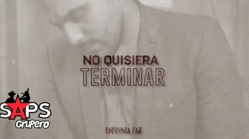 Espinoza Paz, NO QUISIERA TERMINAR