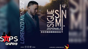 Lorenzo Mendez, SIGUE SIN MI