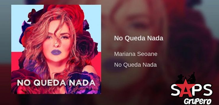 Mariana Seoane, NO QUEDA NADA