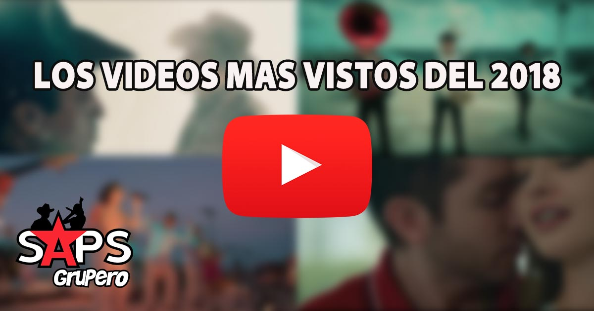 YouTube, Videos, 2018, Regional Mexicano