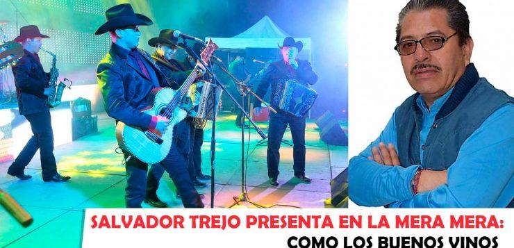 Salvador Trejo - La Mera Mera