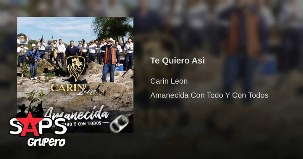 Carín León, TE QUIERO ASÍ