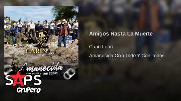 Carin León, AMIGOS HASTA LA MUERTE