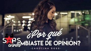 Carolina Ross, POR QUÉ CAMBIASTE DE OPINIÓN