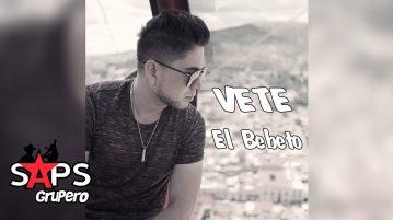 El Bebeto, VETE