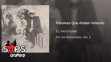 El Fantasma, PALOMAS QUE ANDAN VOLANDO