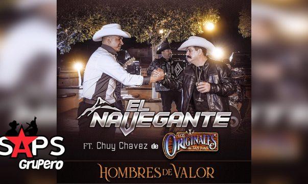El Navegante ft. Chuy Chavez, HOMBRES DE VALOR