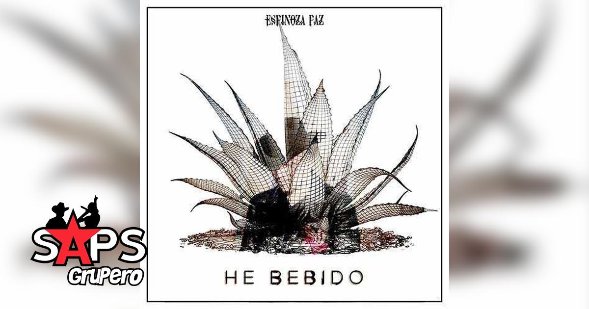 Espinoza Paz, HE BEBIDO