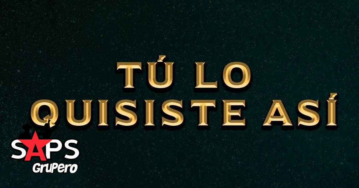 Banda La Misma Tierra, TÚ LO QUISISTE ASÍ