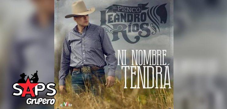 Leandro Ríos. NI NOMBRE TENDRÁ