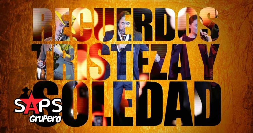 Marco Antonio Solis, Jesse y Joy, RECUERDO, TRISTEZA Y SOLEDAD