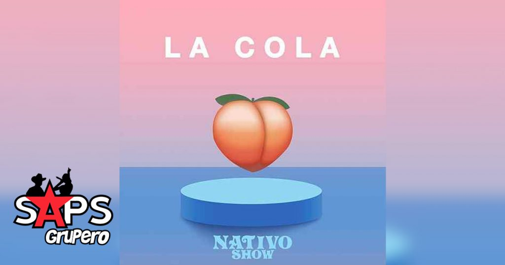 Nativo Show, LA COLA