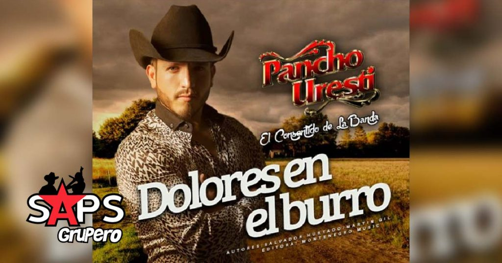 Pancho Uresti, DOLORES EN EL BURRO