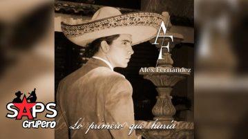 Alex Fernández, LO PRIMERO QUE HARÍA