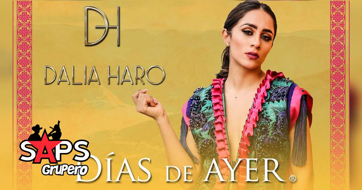 Dalia Haro, DÍAS DE AYER
