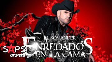 El Komander, ENREDADOS EN LA CAMA