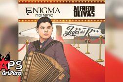 Enigma Norteño, Alfredo Olivas, LOS LUJOS DEL R