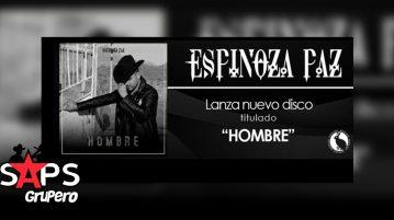 "Espinoza Paz, ""HOMBRE"""