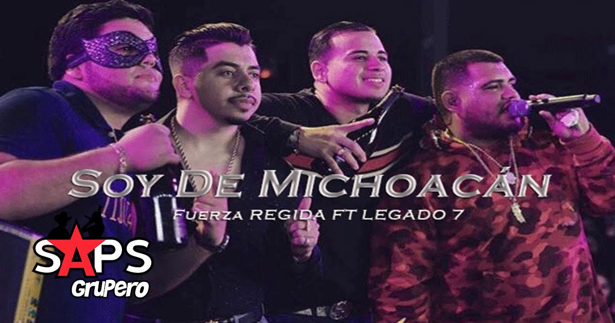 Fuerza Regida, Legado 7, SOY DE MICHOACÁN
