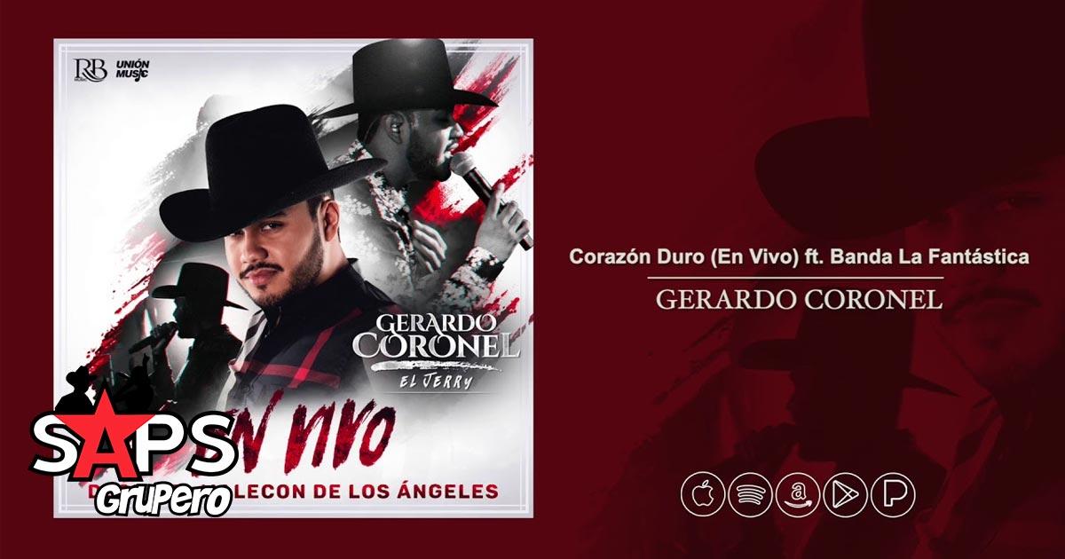 Gerardo Coronel, Banda La Fantástica, CORAZÓN DURO