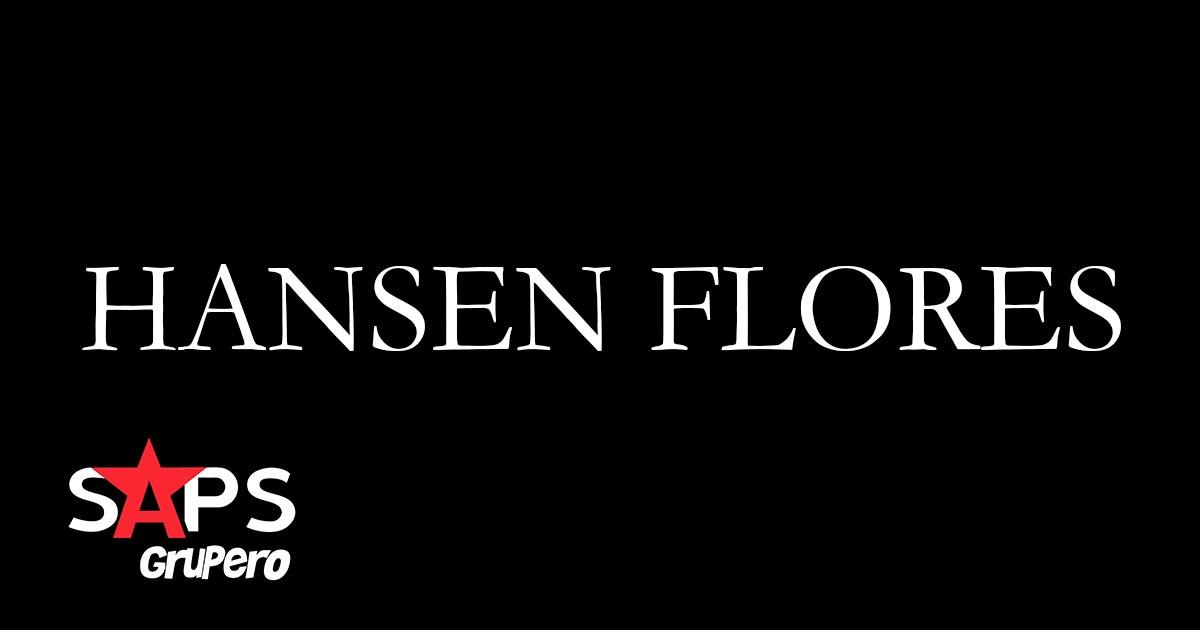 HANSEN FLORES, BIOGRAFÍA