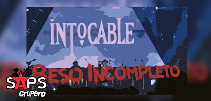 LETRA BESO INCOMPLETO – Intocable