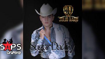 Julio Haro, SUGAR DADDY